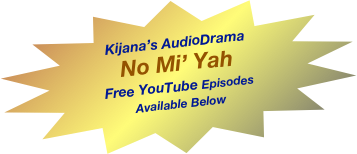 Kijana's AudioDrama   No Mi' Yah Free YouTube Episodes 